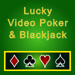 Lucky Video Poker & Blackjack