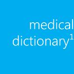 Medical Dictionary¹