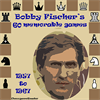 Bobby Fischer - 60 memorable games 1