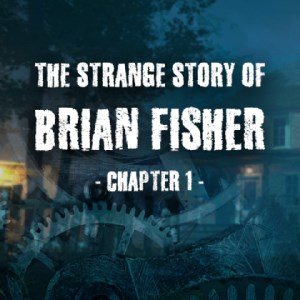 Image for The Strange Story Of Brian Fisher: Chapter 1