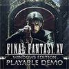 FINAL FANTASY XV WINDOWS EDITION Playable Demo