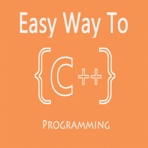 Easy Ways to C++ Programming - Become C++ Master