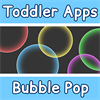 Toddler Apps Bubble Pop
