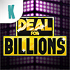 Deal for Billions - Deal no Deal