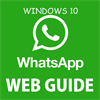 WhatsappWeb Windows 10 Guide