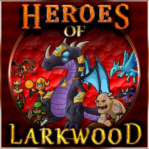 Dragon's Blade: Heroes of Larkwood