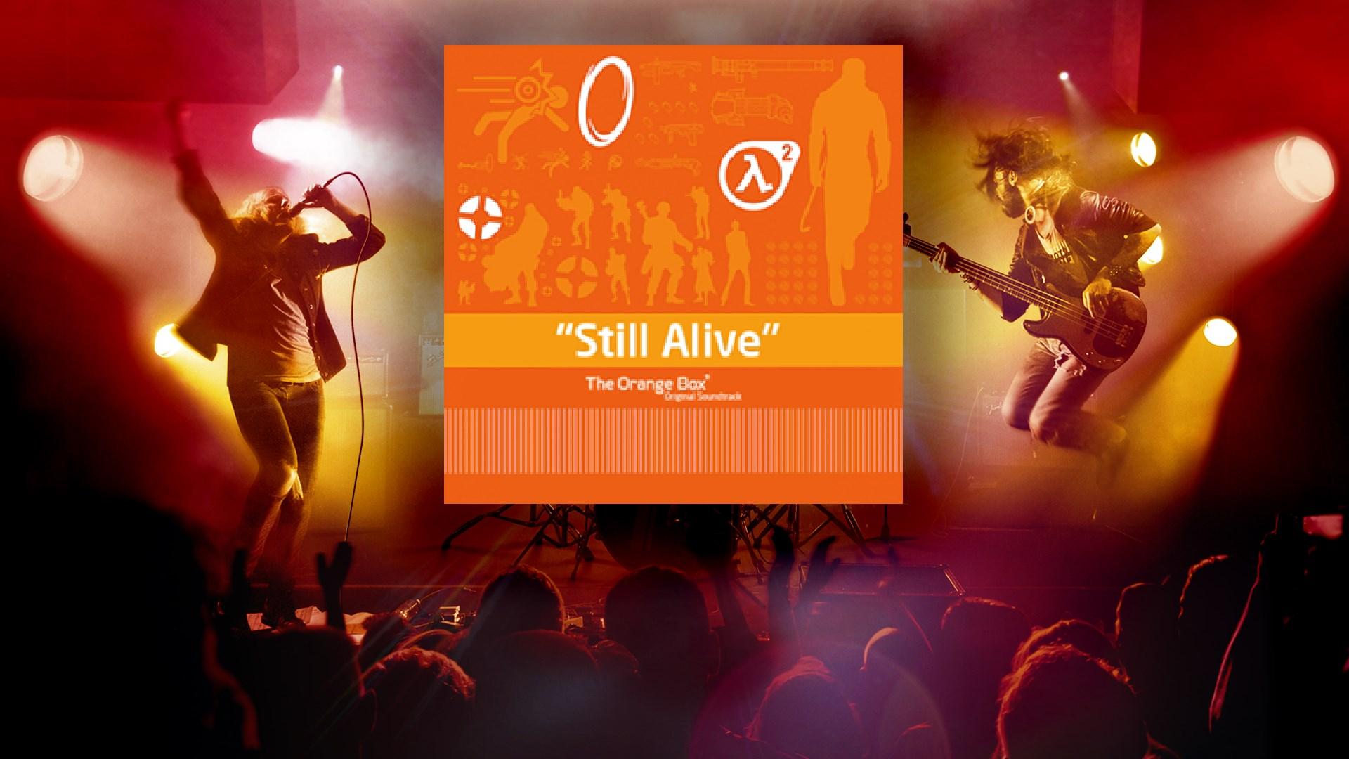 """""""Still Alive"""" - GLaDOS"""