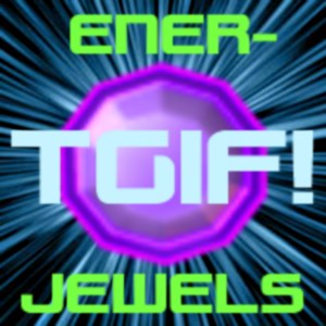 Ener-Jewels TGIF!™