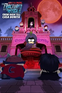 South Park™ : The Fractured But Whole™ – From Dusk Till Casa Bonita