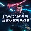 Madness Beverage