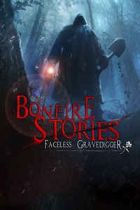 Bonfire Stories: The Faceless Gravedigger