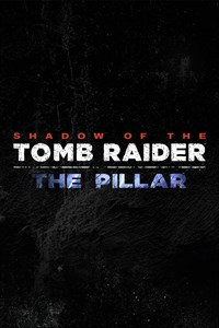 Shadow of the Tomb Raider - The Pillar Add-on