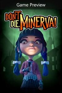 Carátula para el juego Don't Die, Minerva! (Game Preview) de Xbox 360