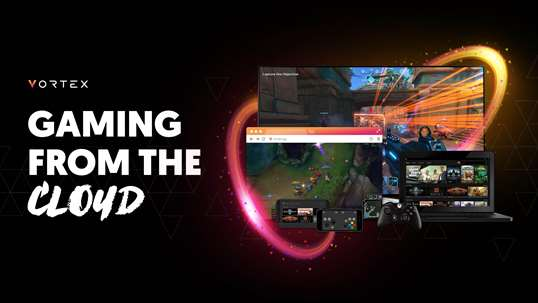 Vortex Cloud Gaming For Windows 10 Pc Free Download Best