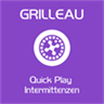 Grilleau Quick Play Intermittenzen