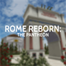 Rome Reborn: The Pantheon