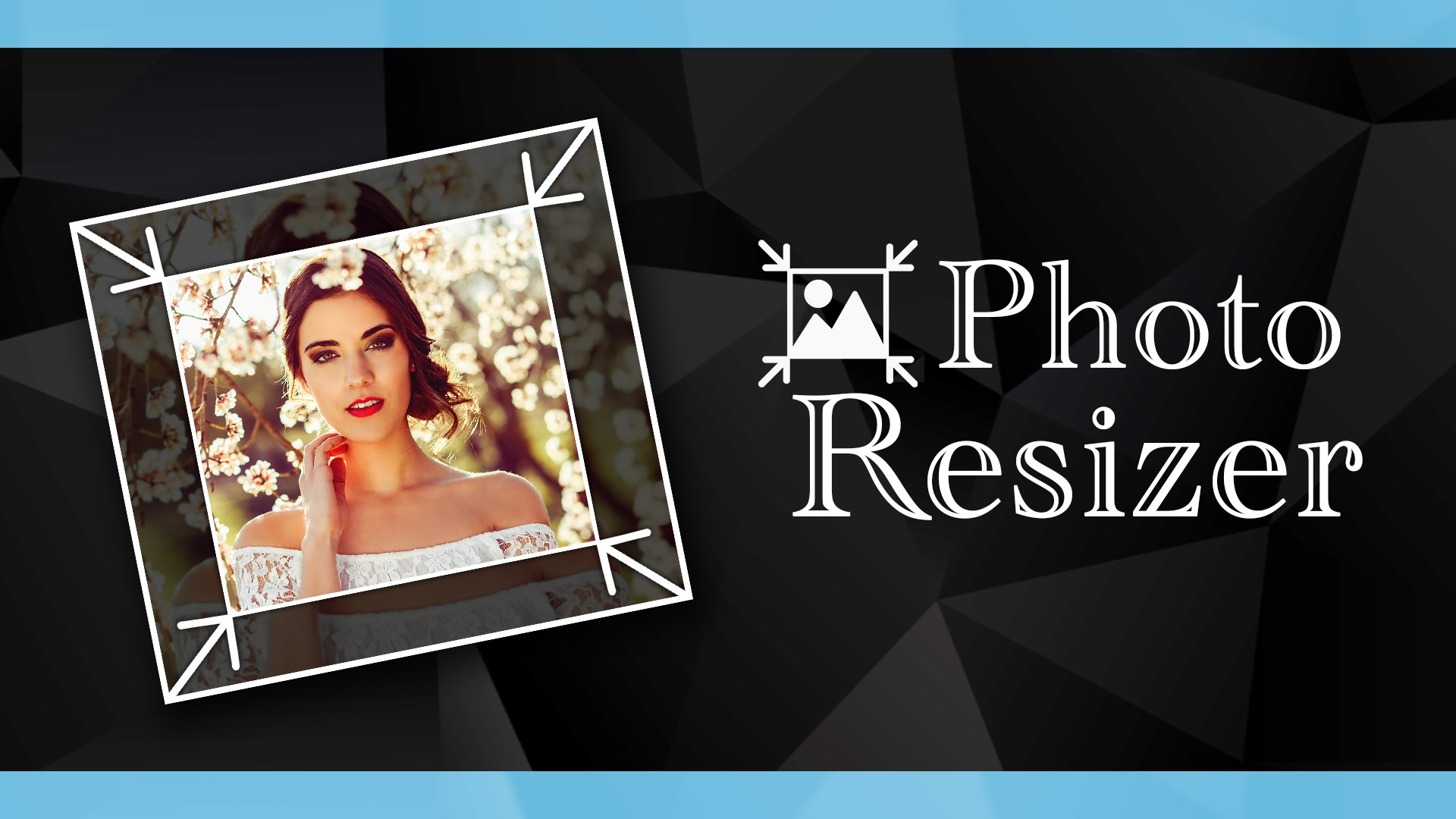 Get PHOTO RESIZER: CROP, RESIZE AND SHARE IMAGES