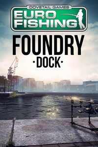 Euro Fishing: Foundry Dock