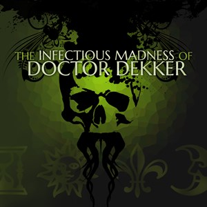 The Infectious Madness of Doctor Dekker Xbox One