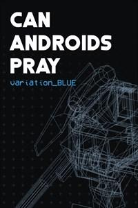 Carátula para el juego CAN ANDROIDS PRAY: BLUE de Xbox 360