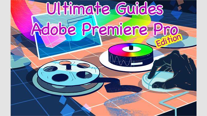 Buy Adobe Premiere Pro Ultimate Guides - Microsoft Store