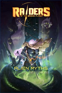 Raiders of the Broken Planet - Alien Myths Campaign