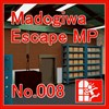 Madogiwa Escape MP No.008