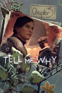 Tell Me Why: Chapter 3