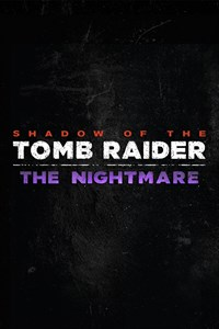 Shadow of the Tomb Raider - дополнение «Кошмар»