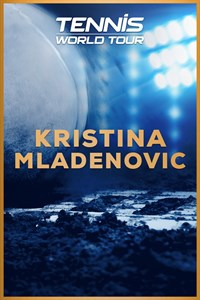 Tennis World Tour - Kristina Mladenovic