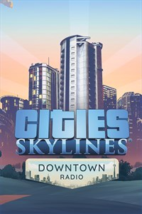Cities: Skylines - Downtown Radio (Win 10)
