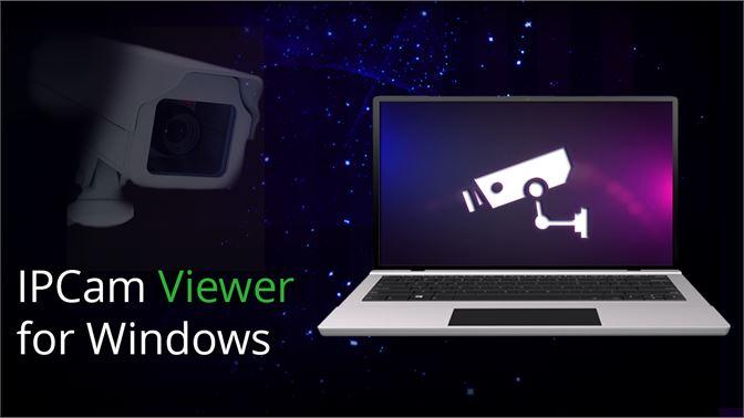 Buy IPCam Viewer - Microsoft Store