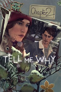 Tell Me Why: Capítulo 2