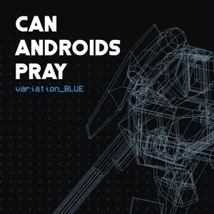 CAN ANDROIDS PRAY: BLUE Xbox One