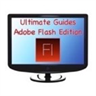 Adobe Flash Ultimate Guides