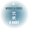 Wright And Ferris: Up, Up and Away