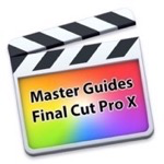 Master Guides For Final Cut Pro X