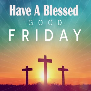 Get Good Friday Greetings Messages And Images Microsoft Store