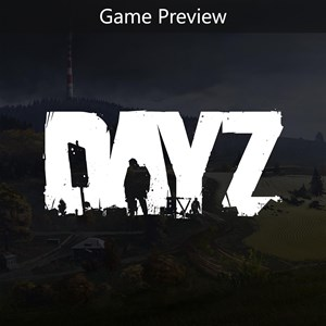DayZ (Game Preview) Xbox One