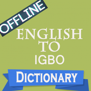 Get English To Igbo Dictionary Translator - Microsoft Store