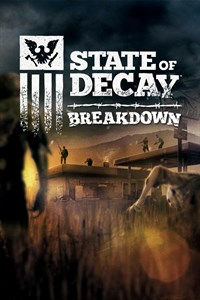 State of Decay: Breakdown Year-One
