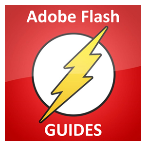 Adobe Flash Guides