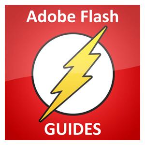 Adobe Flash Guides