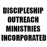 Get DISCIPLESHIP OUTREACH MINISTRIES INCORPORATED