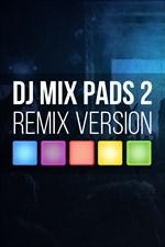 Get DJ Mix Pads 2 - Remix Version - Microsoft Store