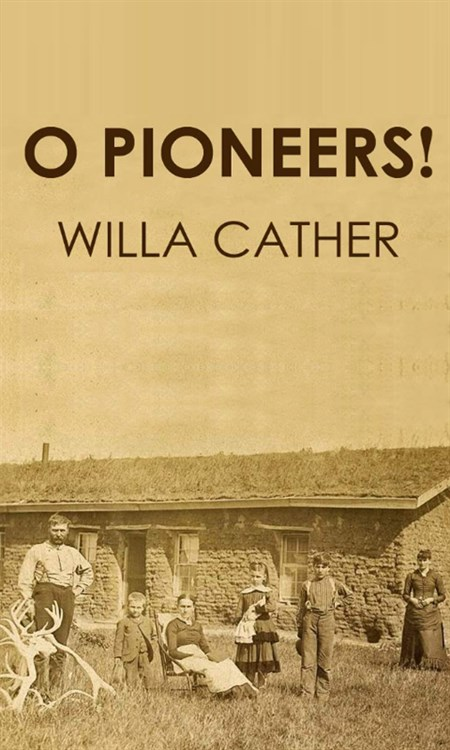 o pioneers O pioneers by willa cather o pioneers (1913) is the first book in willa cather's prairie trilogy, followed by the song of the lark (1915), and my antonia (1918) it is a story about a family of swedish immigrants farming in hanover, nebraska.