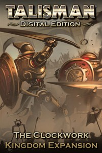 Talisman: Digital Edition - The Clockwork Kingdom Expansion