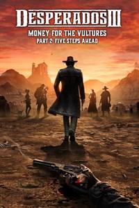Desperados III: Money for the Vultures - Part 2: Five Steps Ahead