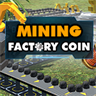Factory Coin Mining