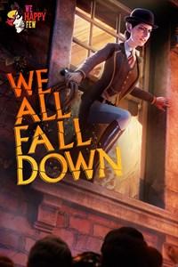 We Happy Few - We All Fall Down